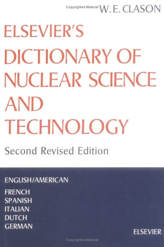 Elsevier's Dictionary of Nuclear Science and Technology por W.E. Clason