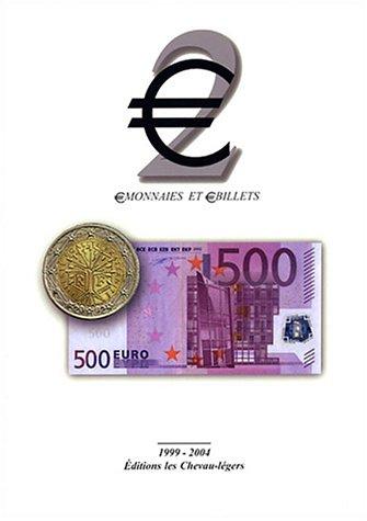 euro2 : euromonnaies et eurobillets, 1999-2004 par Jean-Claude Deroche
