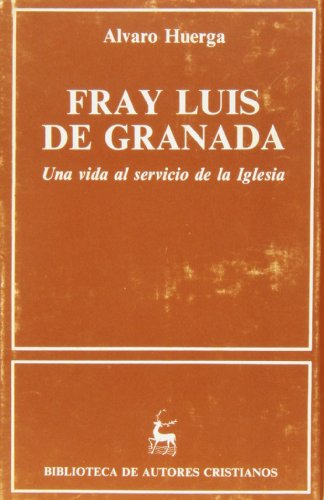 Fray Luis de Granada. Una vida al servicio de la Iglesia (NORMAL)