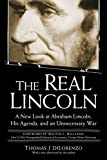 [The Real Lincoln: A New Look at Abraham Lincoln, His Agenda and an Unnecessary War] [By: DiLorenzo, Thomas J.] [November, 2003]
