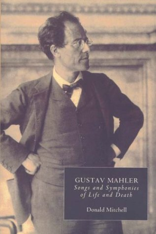 Gustav Mahler: Songs and Symphonies of Life and Death. Interpretations and Annotations