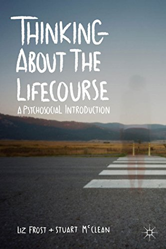 Thinking about the Lifecourse: A Psychosocial Introduction