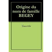 Origine du nom de famille BEGEY (Oeuvres courtes)
