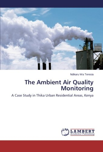 The Ambient Air Quality Monitoring: A Case Study in Thika Urban Residential Areas, Kenya -