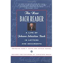 New Bach Reader: Life of Johann Sebastian Bach in Letters and Documents