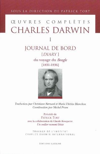 Oeuvres complètes tome 1. Journal de bord [Diary] du voyage du Beagle [1831-1836] par Charles Darwin
