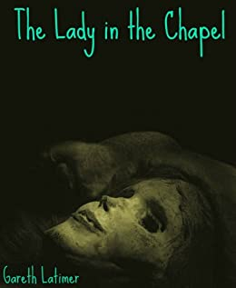 The Lady in the Chapel (The Ingshall Series Book 2) (English Edition) par [Latimer, Gareth]