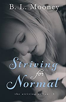 Striving for Normal (Striving Series Book 1) by [Mooney, B.L.]