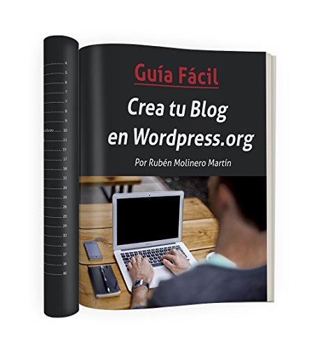 Guía para Crear un Blog en Wordpress.org por Rubén Molinero