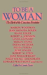 To Be a Woman: The Birth of the Conscious Feminine