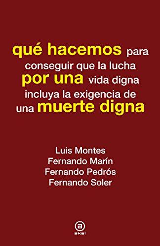 Qué hacemos por una muerte digna por Luis Montes