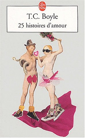 Vingt cinq histoires d'amour par T.C. Boyle