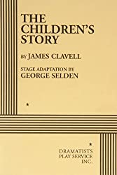 The Children's Story (Stage Production) by stage adaptation by George Selden James Clavell (1966-10-01)