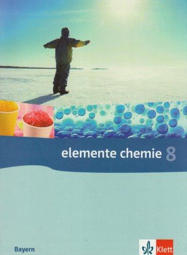Elemente Chemie 8. Ausgabe Bayern, Naturwissenschaftlich-technologische Gymnasien: Schülerbuch Klasse 8 (Elemente Chemie. Ausgabe ab 2006)