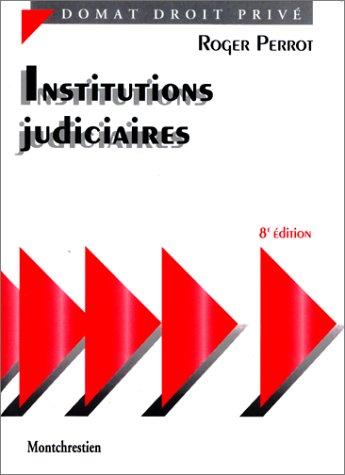 Institutions judiciaires, 8e édition par R. Perrot
