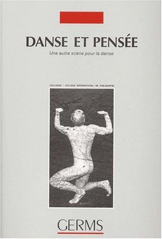 Danse et pensée. Une autre scène pour la danse