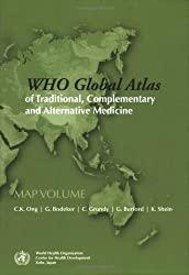 WHO Global Atlas of Traditional, Complementary and Alternative Medicine [With Atlas]: Text and Map Volumes