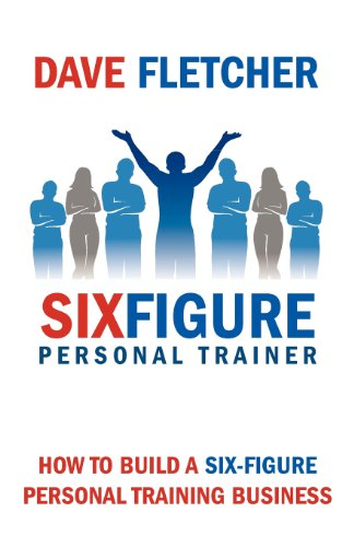 How to Build a Six-Figure Personal Training Business