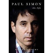 Paul Simon: The Life (English Edition)
