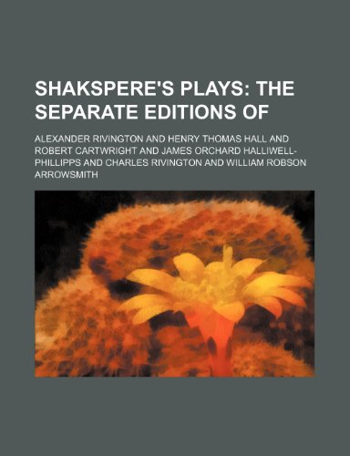 Shakspere's plays;  the separate editions of
