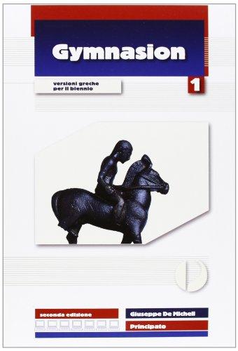 Gymnasion. Versioni greche. Per il biennio del Liceo classico. Con espansione online: 1