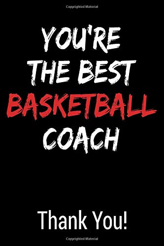 You're The Best Basketball Coach Thank You!: Blank Lined Journal College Rule por Gagalan Journals
