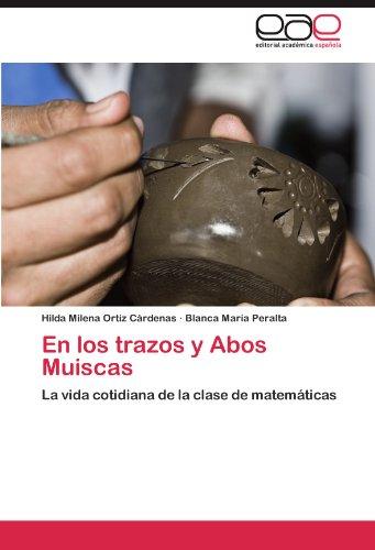 En Los Trazos y Abos Muiscas por Hilda Milena Ortiz C. Rdenas