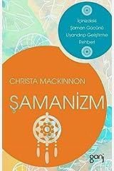 Şamanizm: İçinizdeki Şaman Gücünü Uyandırıp Geliştirme Rehberi Paperback
