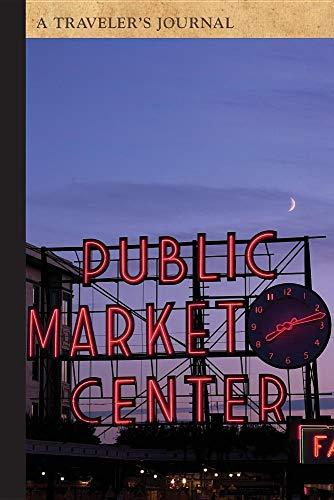Public Market Center, Seattle, Washington: A Traveler's Journal