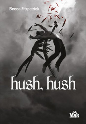 Hush, Hush (MsK) (French Edition) eBook: Fitzpatrick, Becca, Marie ...