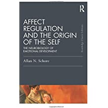 Affect Regulation and the Origin of the Self (Psychology Press & Routledge Classic Editions)