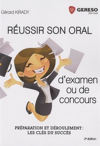 Réussir son oral d'examen et de concours: Préparation et déroulement : les clés du succès