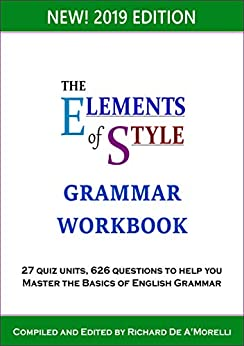 The Elements of Style: Grammar Workbook (English Edition) van [De A'Morelli, Richard]