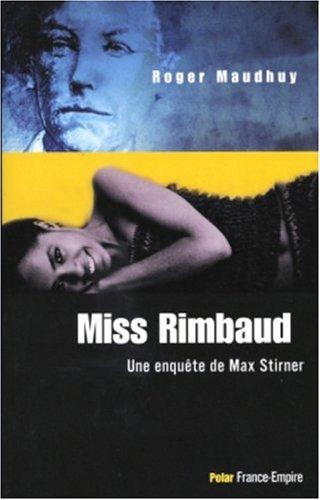 Miss Rimbaud : Une enqute de Max Stirner