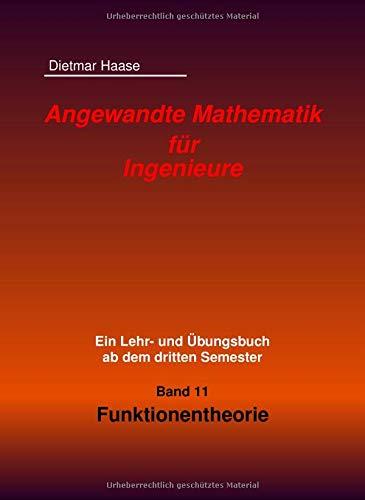 Angewandte Mathematik fuer Ingenieure: Band 11: Funktionentheorie