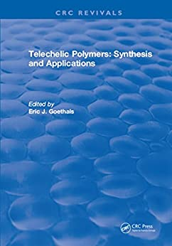 Telechelic Polymers: Synthesis And Applications por Eric J. Goethals epub