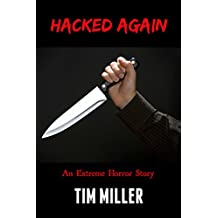 Hacked Again: An Extreme Horror Story (Stalkers Book 2)