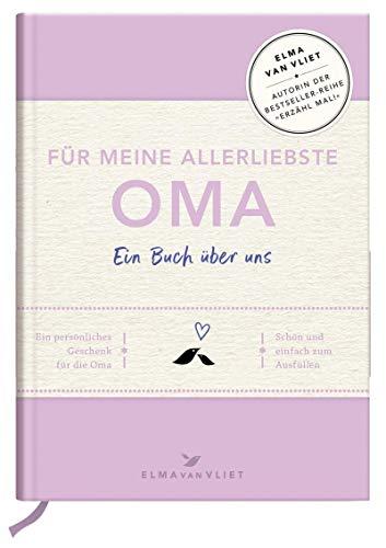 Für meine allerliebste Oma: Ein Buch über uns