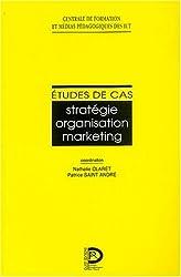 Etudes de cas : Stratégie, organisation, marketing