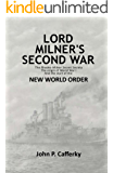 Lord Milner's Second War: The Rhodes-Milner secret society; the origin of World War I; and the start of the New World Order (English Edition)