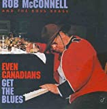 Songtexte von Rob McConnell & The Boss Brass - Even Canadians Get the Blues