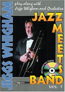 Jazz meets Band (+CD) : für Posaune Playalong with Jiggs Whigham and orchestra