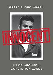 Innocent: Inside Wrongful Conviction Cases
