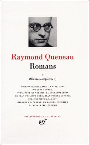 Queneau, Oeuvres complètes tome 2 : Romans tome 1