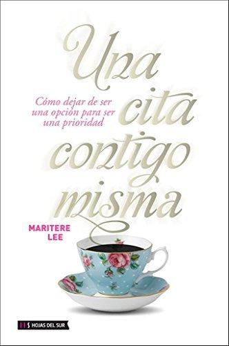 Una Cita Contigo Misma by Maritere Lee (2014-11-09)