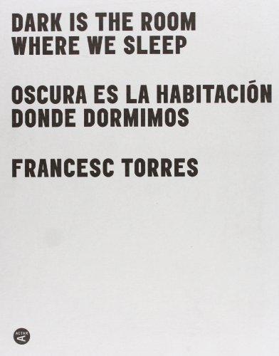 Descargar Libro Oscura es la habitación donde dormimos (ACTAR) de Frances Torres