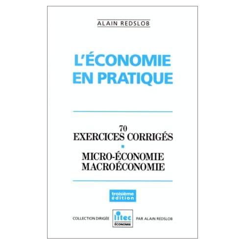 L'Economie en pratique: 70 exercices corrigés, micro-économie, macroéconomie (ancienne édition)