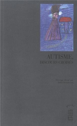 Autisme, discours croisés