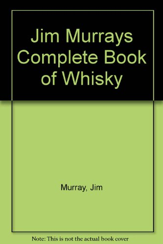 Jim Murrays Complete Book of Whisky