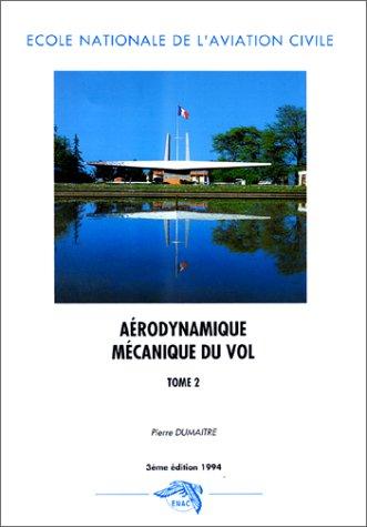 Aérodynamique mécanique du vol, tome 2